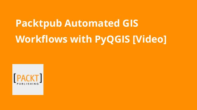 packtpub-automated-gis-workflows-with-pyqgis-video